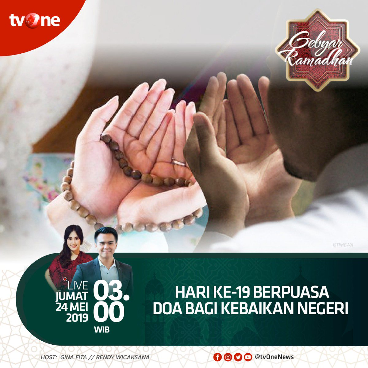 Hari ke-19 berpuasa doa bagi kebaikan negeri.Jumat, 24 Mei 2019 jam 03.00 WIB hanya di tvOne & streaming di tvOne connect, android http://bit.ly/2CMmL5z   & ios http://apple.co/2Q00Mfc  #GebyarRamadhantvOne #RamadhanditvOne