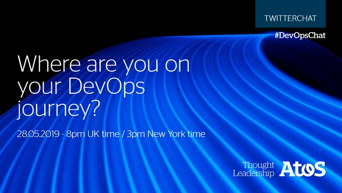 #DevOpsChat about assessing your #DevOps maturity with members of the #AtosExpert...