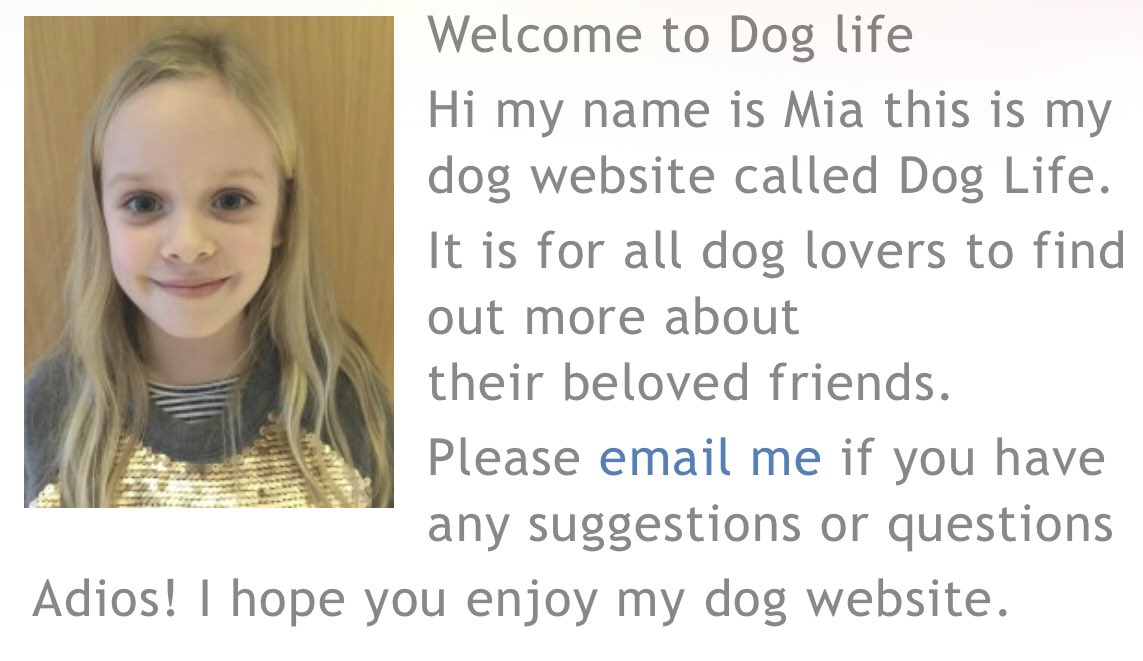 My daughter Mia (7) has just launched her debut website 'Dog Life'. Check it out and let her know your thoughts - it even includes downloadable 'Dog Trumps' you can cut out and play: http://doglife.simdif.com #girlswhocode