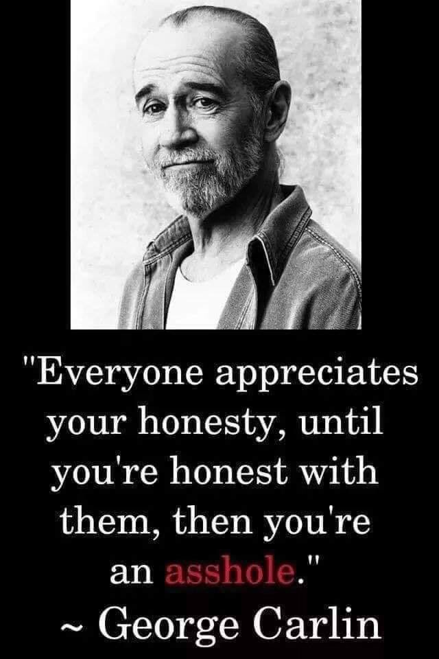 Is honesty the best policy? #georgecarlin<br>http://pic.twitter.com/tMwc8GoqU3