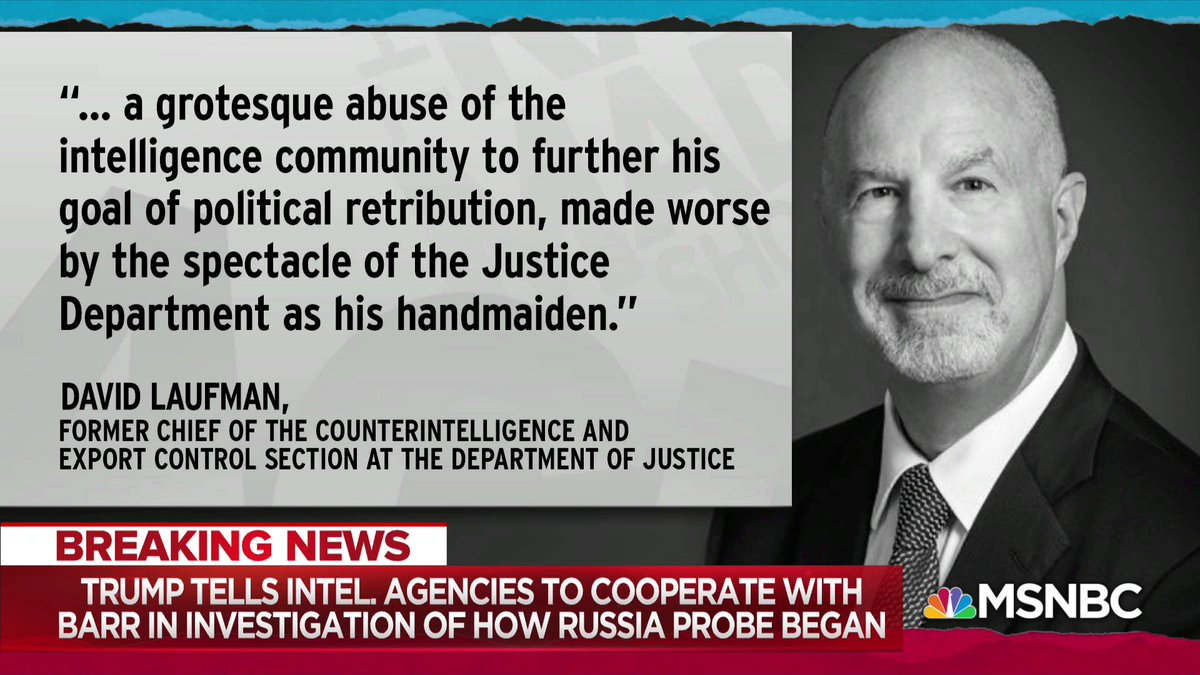 "NEWS: David Laufman, former chief of the Counterintelligence and Export Control Section at the DOJ calls Trump's new directive ""a grotesque abuse of the intelligence community."""