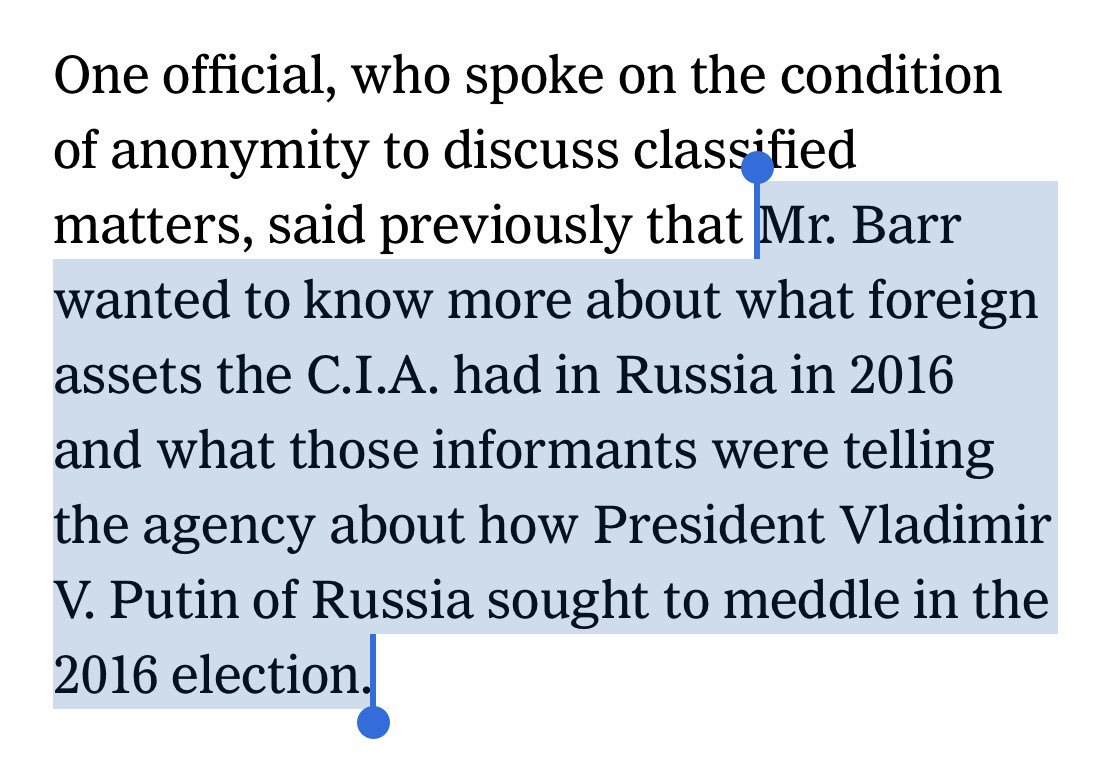 Attorney General Barr has no business knowing what assets CIA has in Russia. It's absurd and inappropriate for him to even ask. Only in a world in which he's empowered beyond his official capacity by the president would he have the audacity to pursue this information.