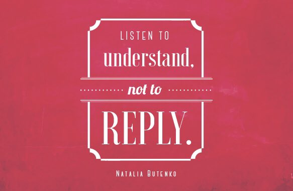 """Listen to understand, not to reply."" - Natalia Butenko #leadership #BL4L"