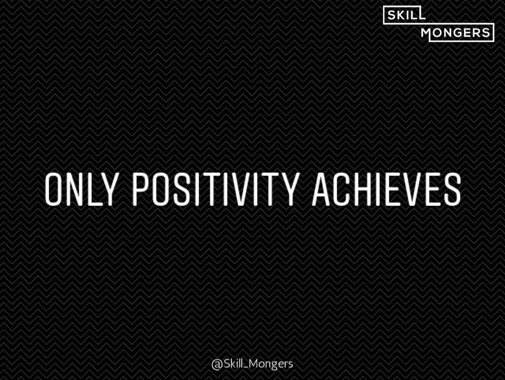 Only Positivity Achieves #Madbros_media #Widziec_Tech #Skill_Mongers #Techcompany #marketingagency #entrepreneur #creativeentrepreneur #motivationdaily #viralpost #Freelancer #freelance #VirtualAssistant #virtualself #workonline #remotejobs #networkmarketing #freelancerlife