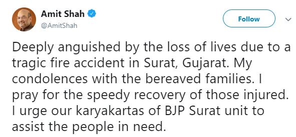 """""""Deeply anguished by the loss of lives due to a tragic fire accident in Surat, Gujarat. My condolences with the bereaved families,"""" tweets BJP chief Amit Shah"""