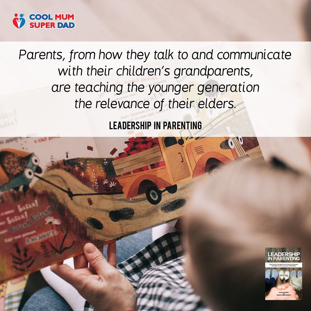 Parents, from how they talk to and communicate with their children's grandparents, are teaching the younger generation the relevance of their elders. -Leadership in Parenting  #CoolMumSuperDad  #LeadershipInParenting http://www.coolmumsuperdad.com