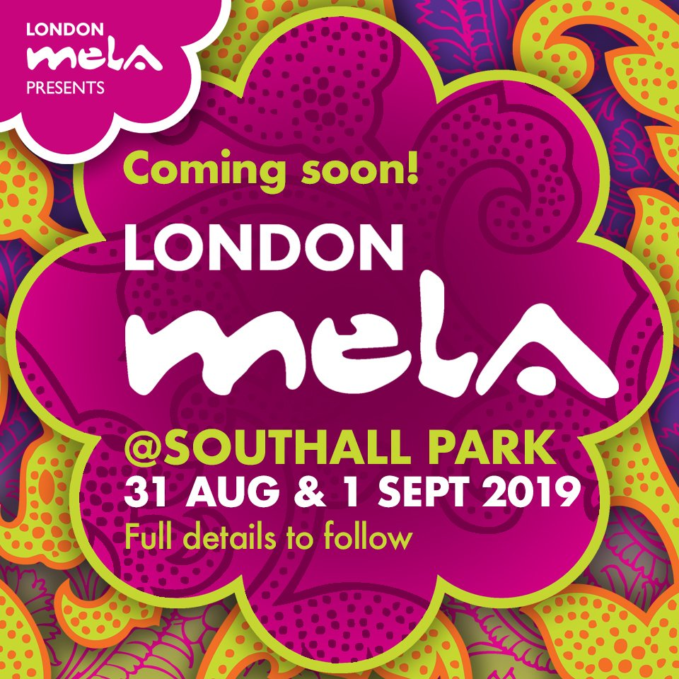 900e7b7211 The London Mela 2019 details. Saturday 31 Aug 1pm - 8pm and Sunday 1  September