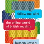 New book by Hussein Kesvani: 'Follow Me, Akhi: The Online World of British Muslims' (Hurst). A new generation of young Muslims who have grown up with the #Internet  are using social media to determine their religious identity on their own terms. https://t.co/0sKB82S0AM #Islam #UK