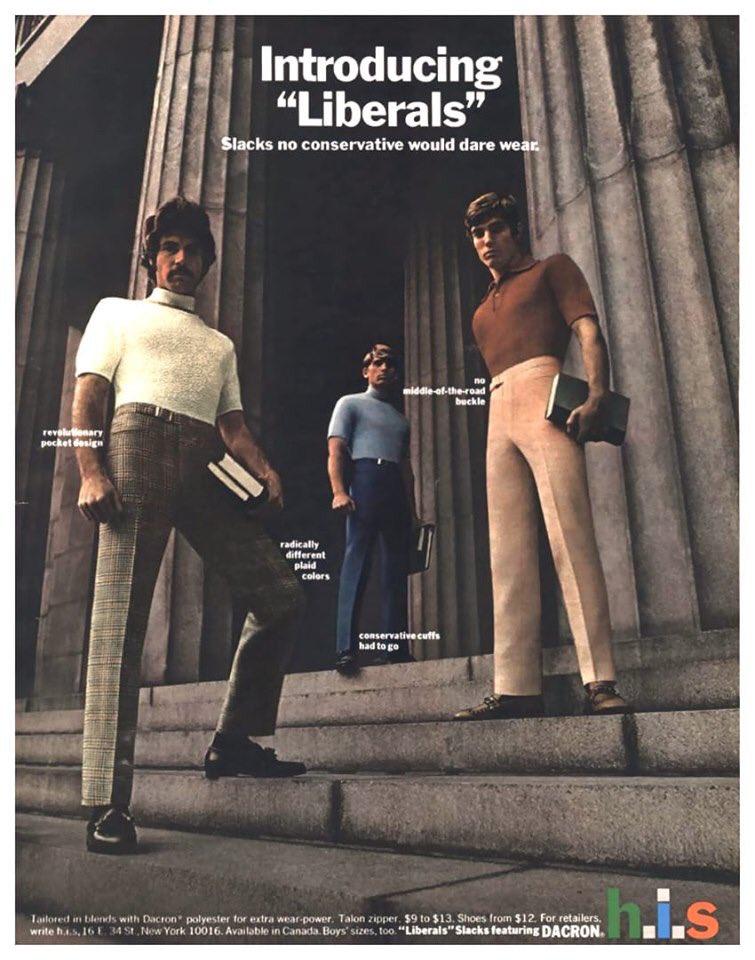 "Wear ""Liberals"" - 'Slacks no conservative would dare wear'. h.i.s menswear advert - 1969"