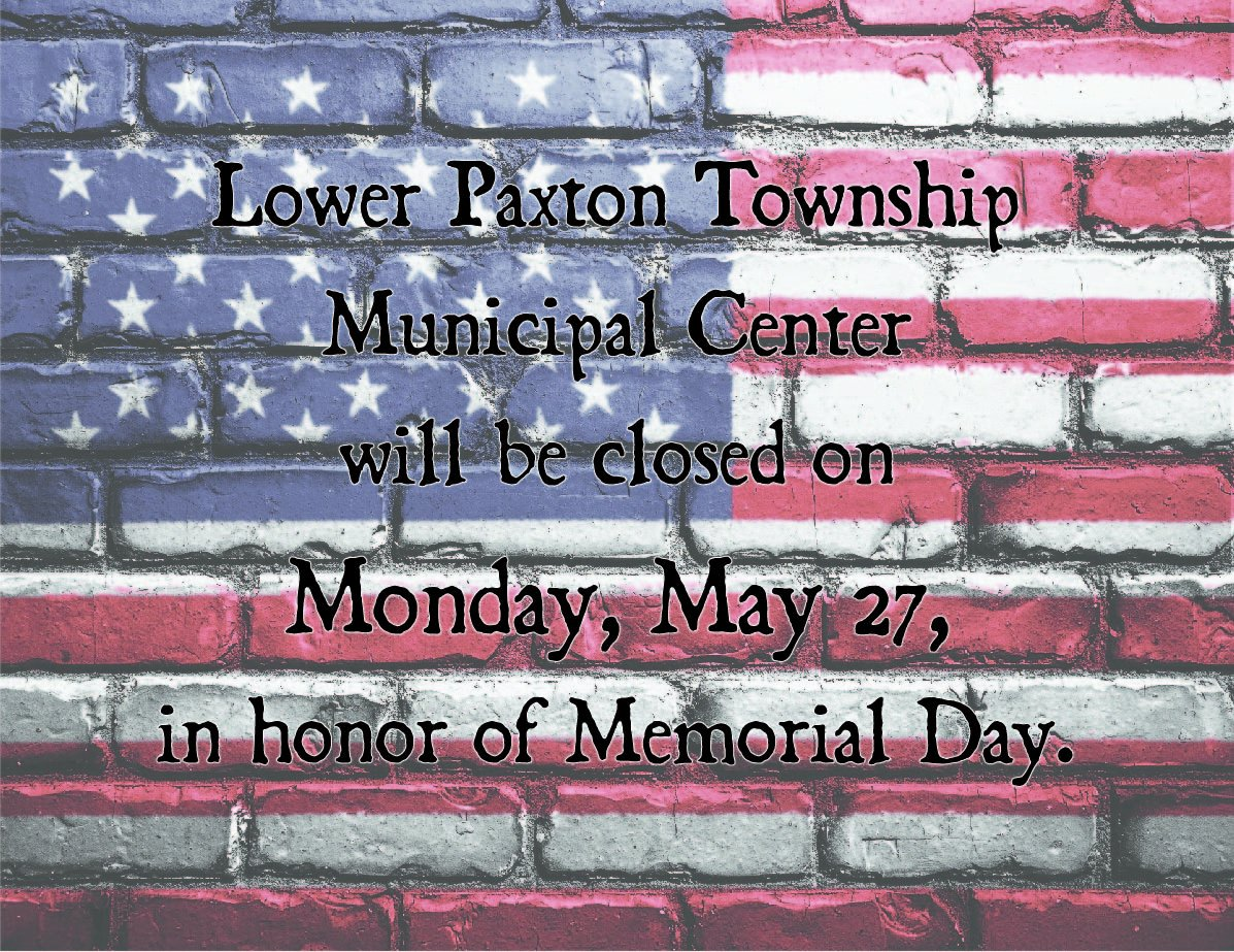 The Municipal Center will be closed on Monday, May 27, 2019, in honor of Memorial Day.