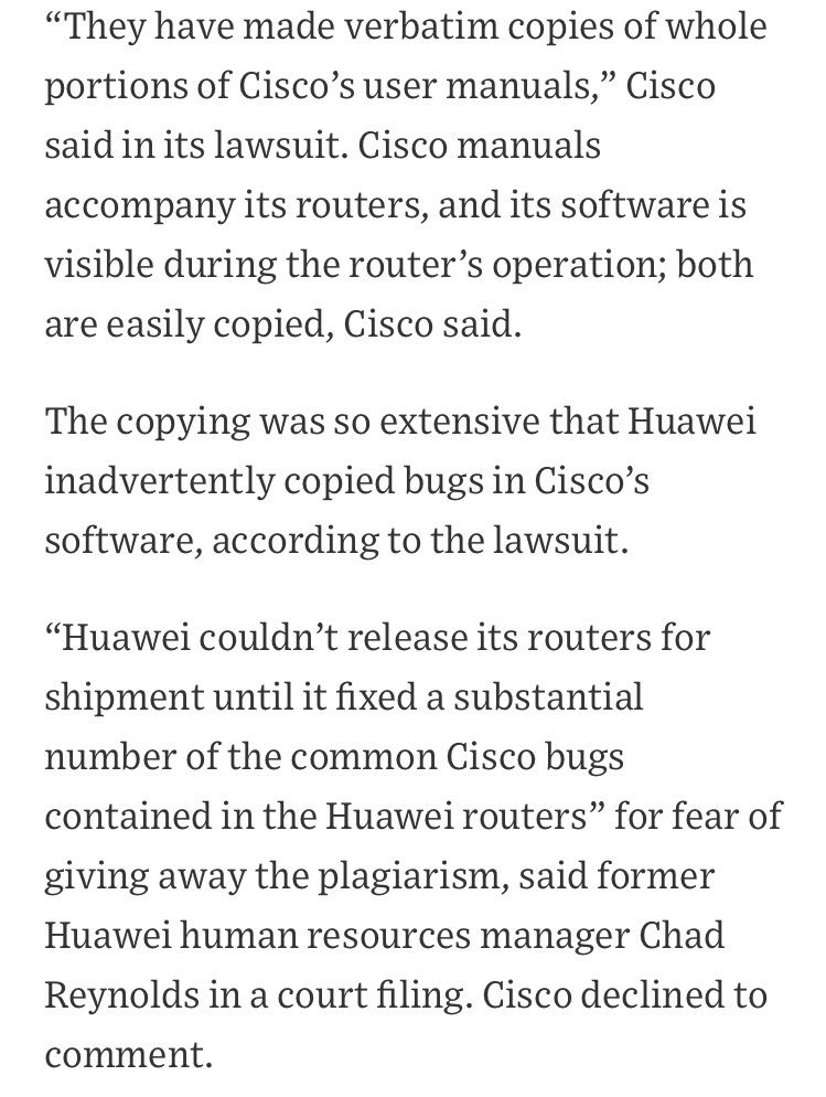 """""""The copying was so extensive that Huawei inadvertently copied bugs in Cisco's software...  """"Huawei couldn't release its routers for shipment until it fixed a substantial number of the common Cisco bugs contained in the Huawei routers"""" for fear of giving away the plagiarism <br>http://pic.twitter.com/iTQpPtyCwm"""