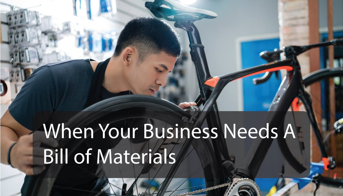 When your business needs a bill of materials
