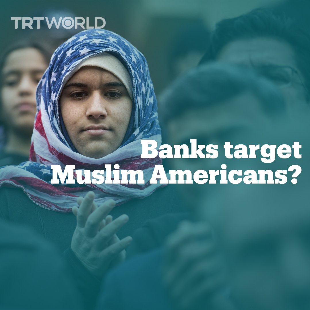 This is how the US banking industry has treated American Muslims differently