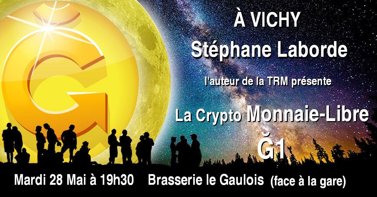 Le collectif Monnaie Libre Ğ1 ARA organise une rencontre, je serai à Vichy Mardi 28 Mai. #monnaielibre #duniter #Ğ1 #TRM