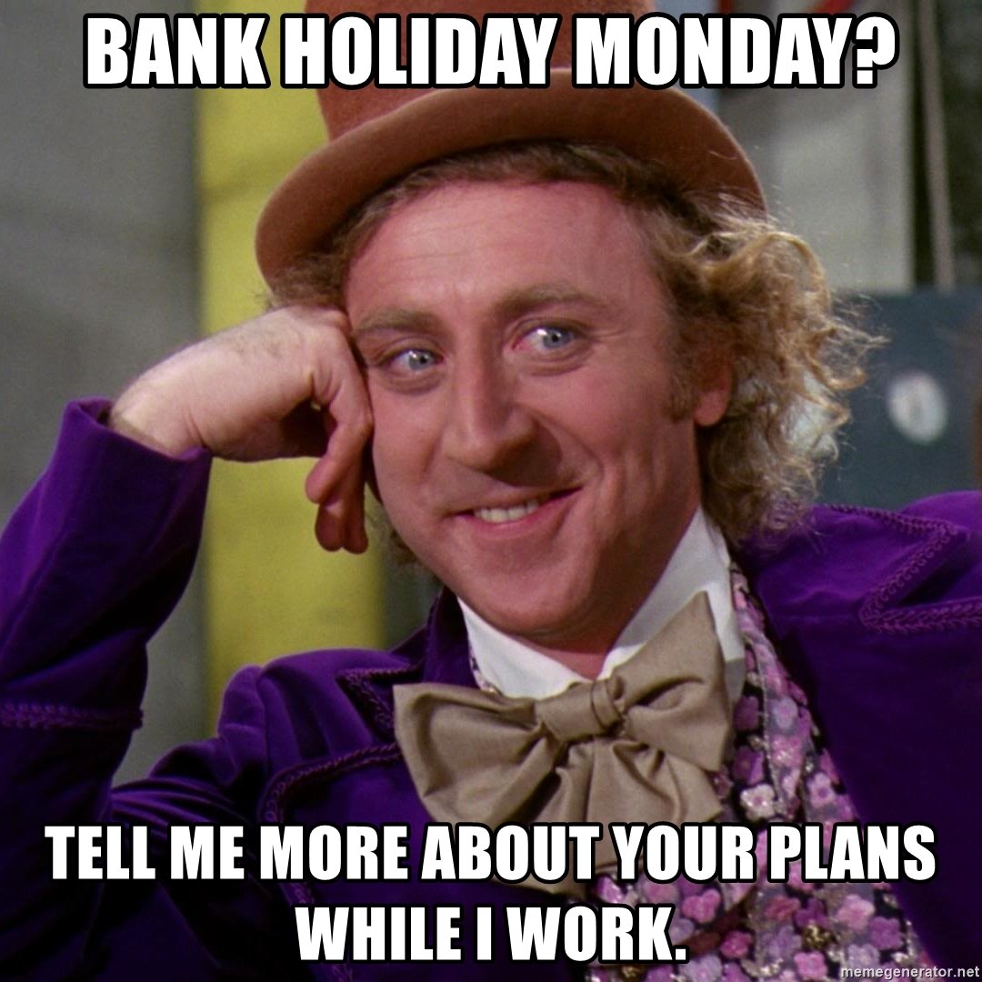 Enjoy your bank holiday folks whilst we are at work. #workingbankholiday #bankholidaymonday #norestforgreatness #nextbigthing #allworkandnoplay #isitfridayyet #nolieinforme #ticktech
