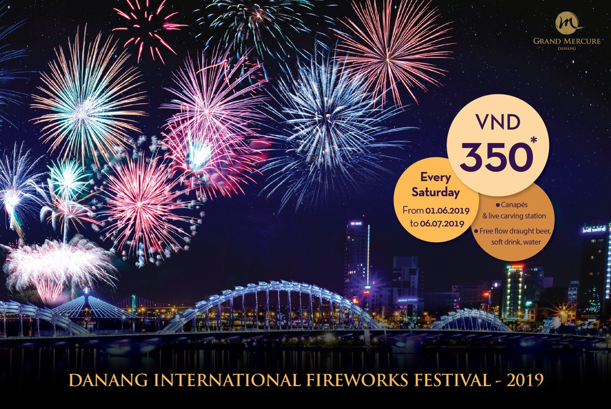 🎆 #DANANG FIREWORKS FESTIVAL 2019! STORIES BY THE RIVER 🎇 GRAND MERCURE DANANG - Where You can enjoy the fireworks at the Terrace of the 4th FLOOR and fireworks shows with an outstanding view over The Han River during the #Fireworks Festival #DIFF2019, every Saturday. #DIFF https://t.co/RctTdhW895