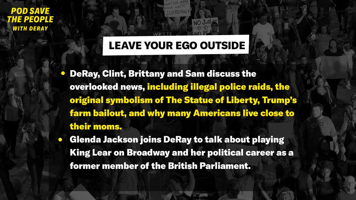 """New pod! @deray @ClintSmithIII @MsPackyetti & @samswey discuss illegal police raids, the original symbolism of The Statue of Liberty & more. Glenda Jackson also joins to talk politics & playing King Lear on Broadway.   """"Leave Your Ego Outside"""" out now: http://go.crooked.com/podsavethepeople…"""