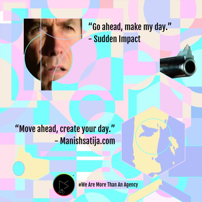 "#SuddenImpact - ""Go ahead, make my day"" #ManishSatija - ""Move ahead, create your day""  - http://Manishsatija.com   We are more than an Agency #Memes #FamousMemes #MoviesMeme #influencers #influencermarketer #CreativeAgency #BrandAgencypic.twitter.com/D9xg42nzDM"