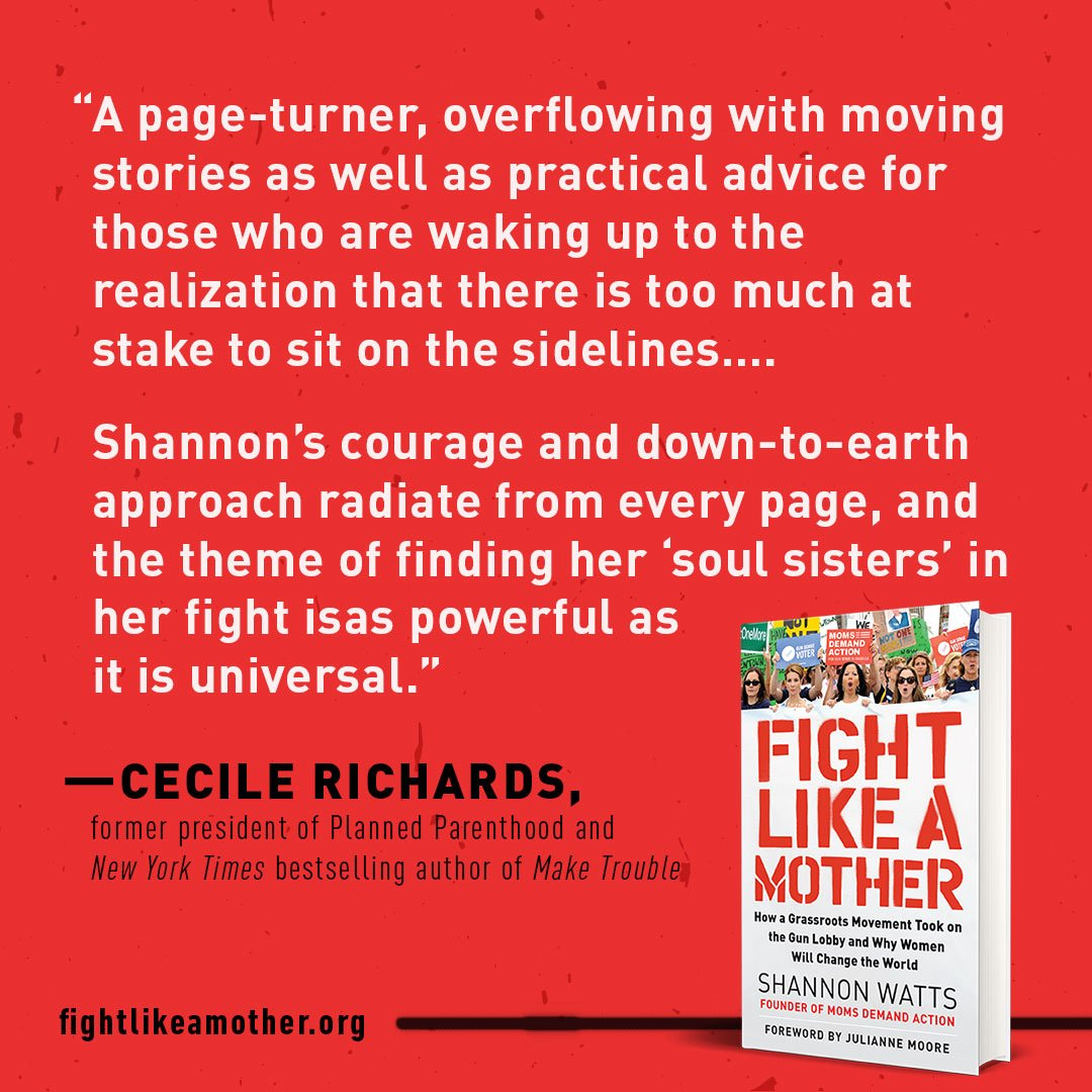 Congrats to @shannonrwatts on the release of your book 'Fight Like a Mother' and thank you for all you do.