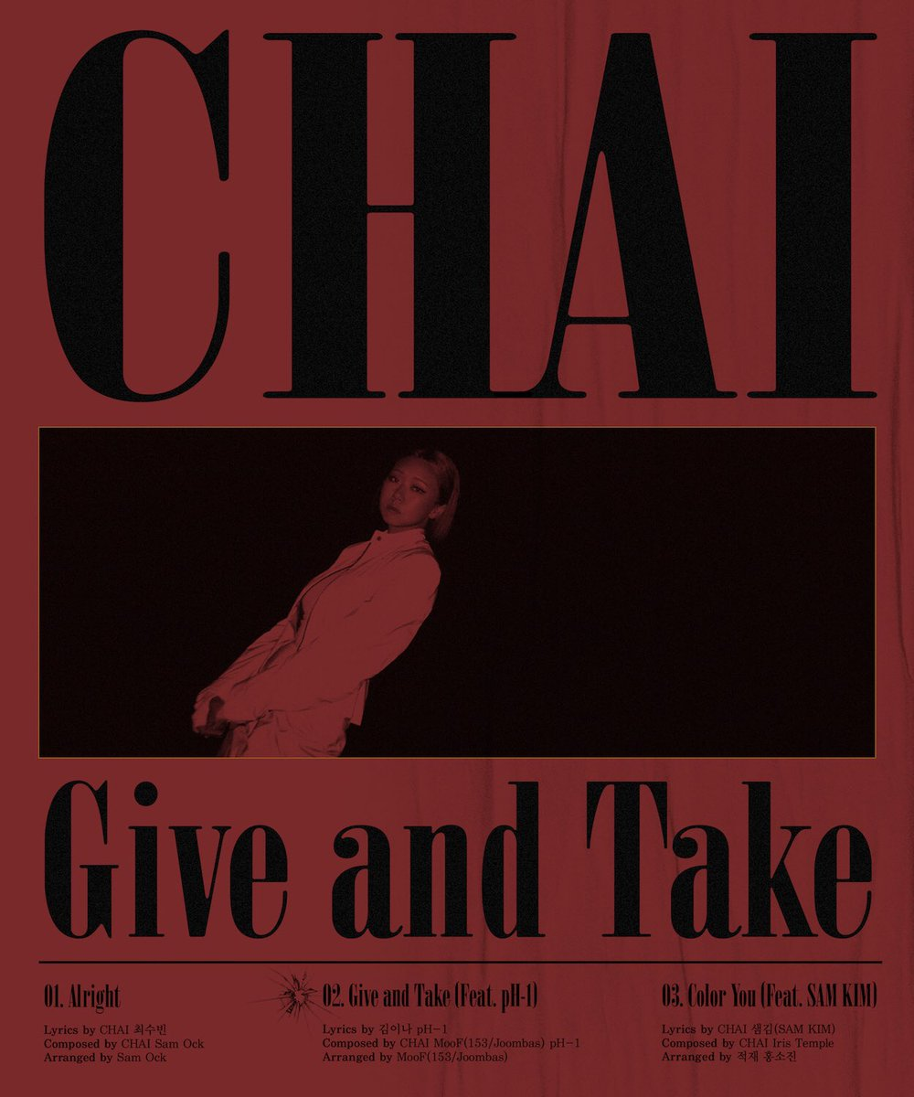 CHAI(이수정) 1st Single 'Give and Take' 2019. 6. 19. 6PM -TRACK LIST- 1. Alright 2. Give and Take (Feat. pH-1) *Title 💄 3. Color You (Feat. Sam Kim) @LeegitItsSam #CHAI #이수정 #GiveandTake