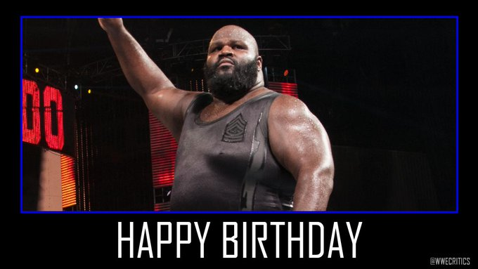 Happy 48th Birthday to Hall of Famer, Mark Henry
