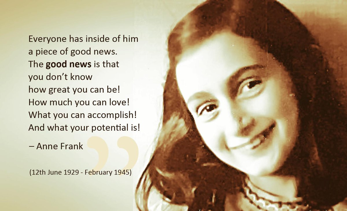 """Everyone has inside of him a piece of good news. The good news is that you don't know how great you can be! How much you can love! What you can accomplish! And what your potential is!""  #AnneFrank would have been 90 today.  #AnneFrank90 #OnThisDay  #QuoteoftheDay #Diary<br>http://pic.twitter.com/CeffAj4mXR"