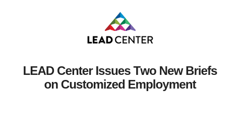 Today, the LEAD Center released two new briefs focused on Customized Employment! mailchi.mp/leadcenter/two…