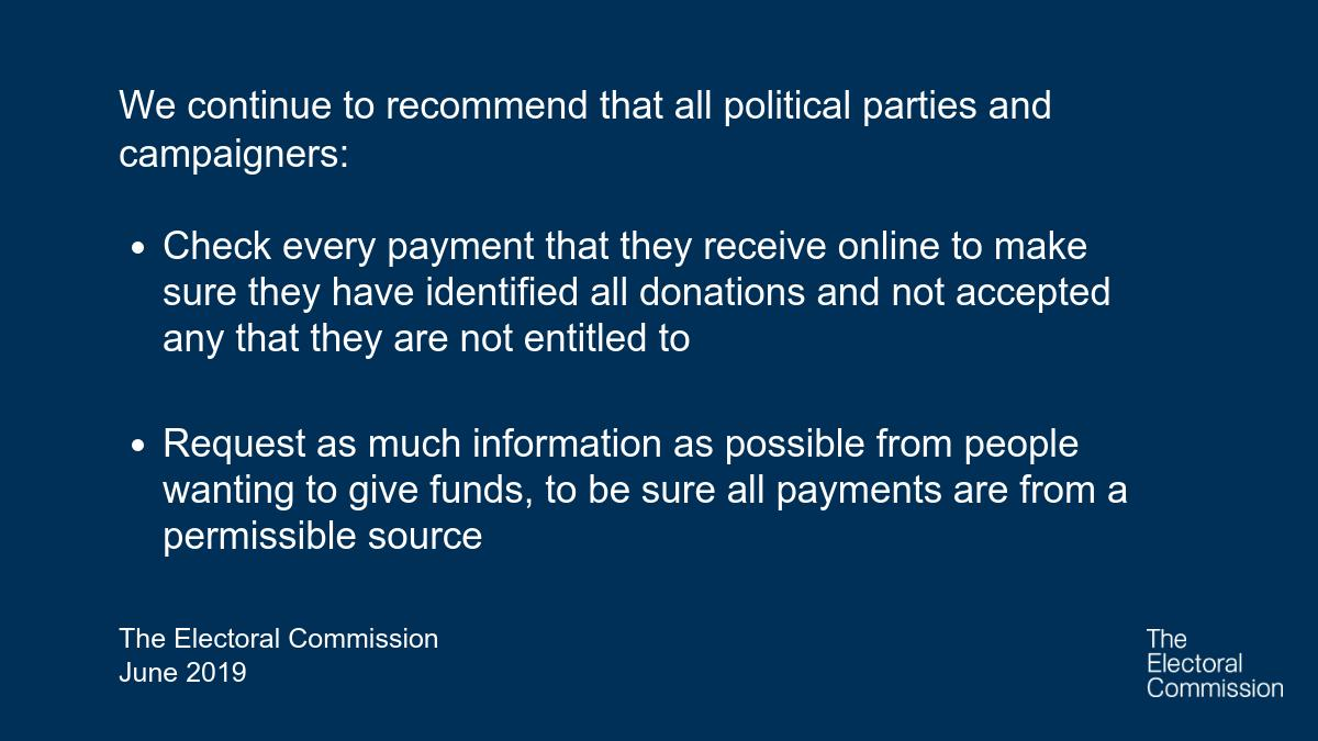 We have been advising parties and campaigners since 2015 about what checks and systems they need to have in place when raising funds online to ensure they comply with the law.