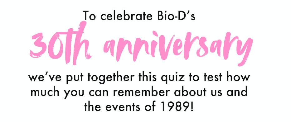 To celebrate our 30th birthday we've put together a quiz to see how much you know about Bio-D and the events of 1989 🗓🌍  https://biodegradable.biz/blog/company-news/how-much-do-you-remember-about-bio-d/…  We'd love to know how you do!