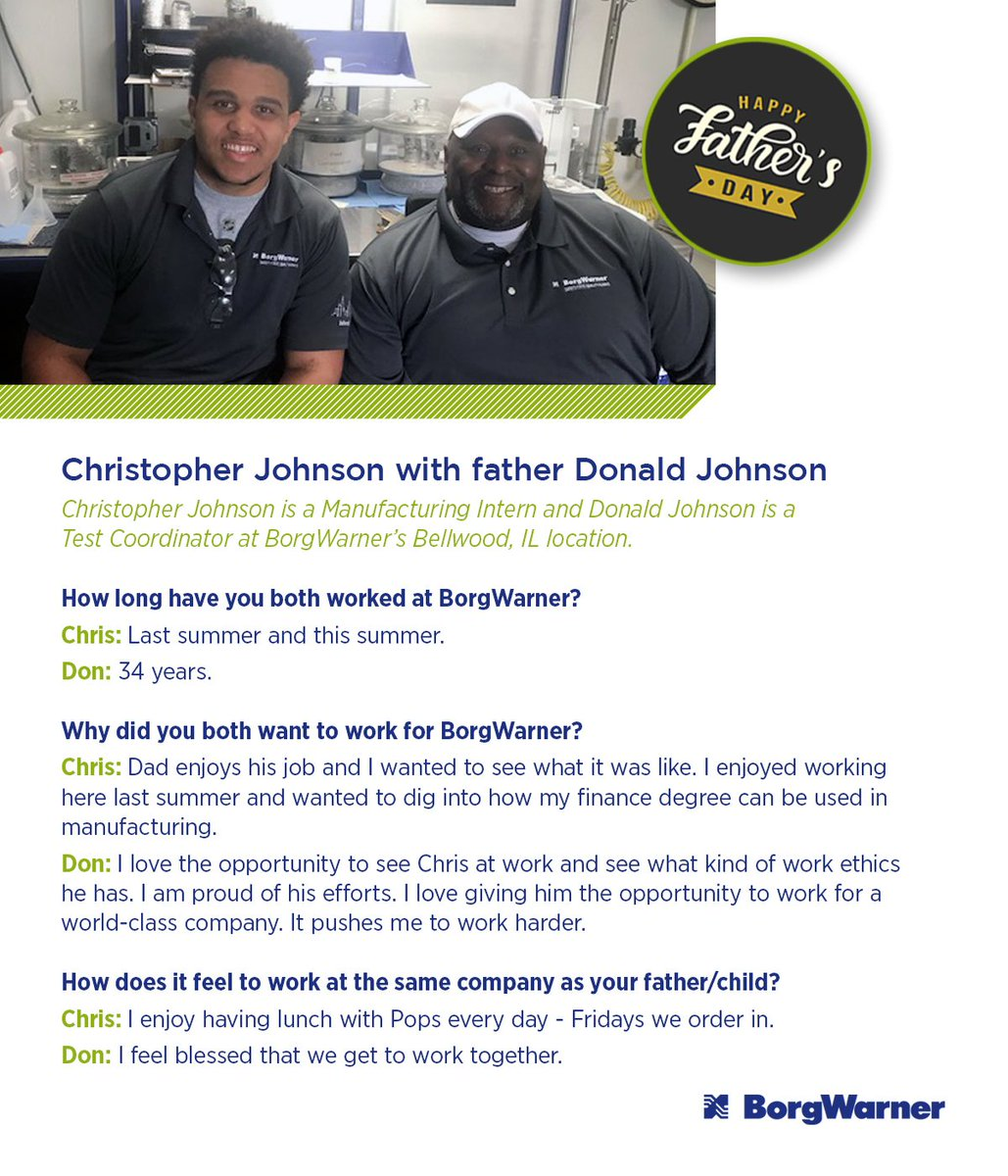 Father and son pair Christopher and Donald Johnson from BorgWarners Bellwood, IL facility are helping us kick off the Fathers Day celebration this year by sharing what they love about working together!