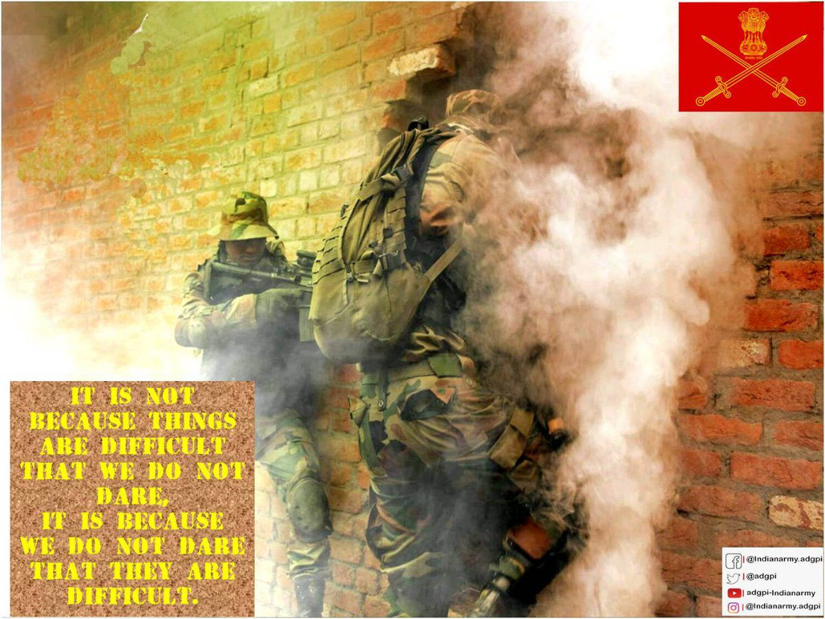 It is not because things are difficult that we do not dare. It is because we do not dare that they are difficult. #WeDare #IndianArmy #ThursdayMotivation