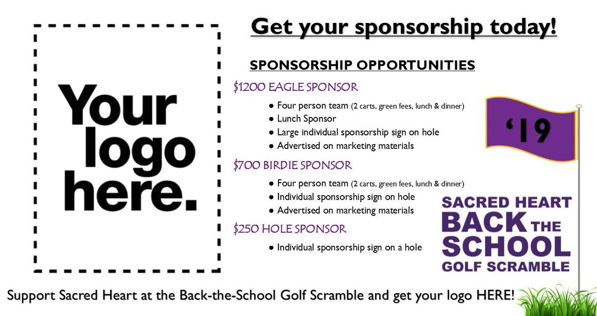 Become a sponsor today of the Back the School Golf Scramble 2019! For sponsorship opportunities please contact Courtney Scheving at 218-773-0877 or email at cscheving@sacredheartegf.net and get your logo out there while you support Sacred Heart!