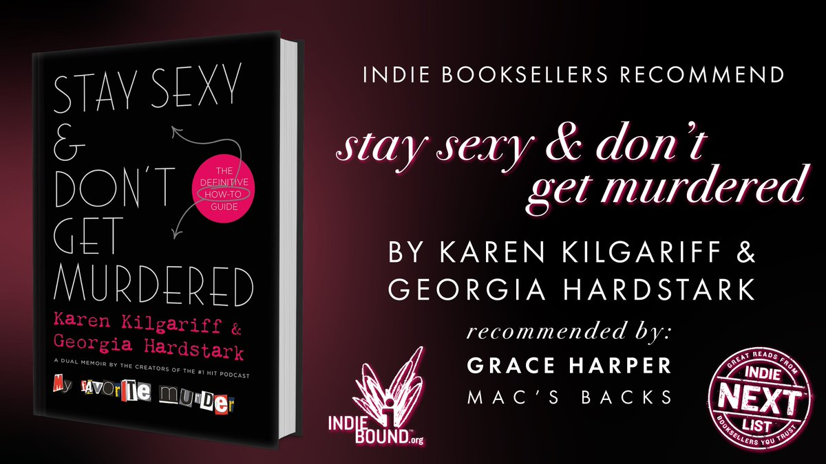 """""""Alternately hilarious and wise. While the book will leave you in stitches, the advice the pair doles out is solid and bankable."""" —Grace, @MacsBacks   From the voices behind the #1 hit podcast #MyFavoriteMurder comes this can't-miss book: http://bit.ly/StaySexyAndDontGetMurdered… #IndieNextList"""