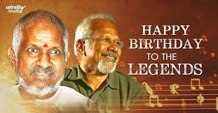 Happy birthday to you Mani Ratnam Sir and Ilayaraja Sir.  Proud of Indian cinema.