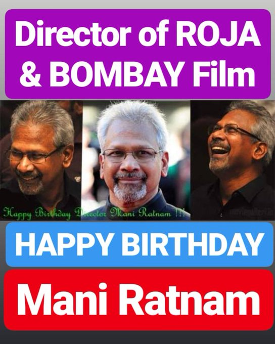 HAPPY BIRTHDAY  Mani Ratnam Director of Film Roja, Bombay & Dil se