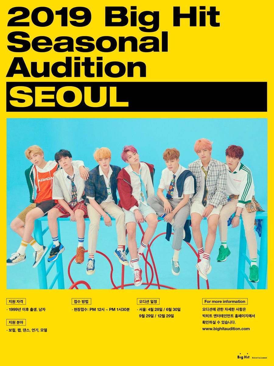 [2019 Big Hit Seasonal Audition - 서울 ] ● 지원 자격 : 1999년 이후 출생 남자 ● 지원 분야 : 보컬, 랩, 댄스, 연기, 모델 ※ 오디션에 관한 자세한 사항은 빅히트 오디션 홈페이지에서 확인하실 수 있습니다. bighitaudition.com