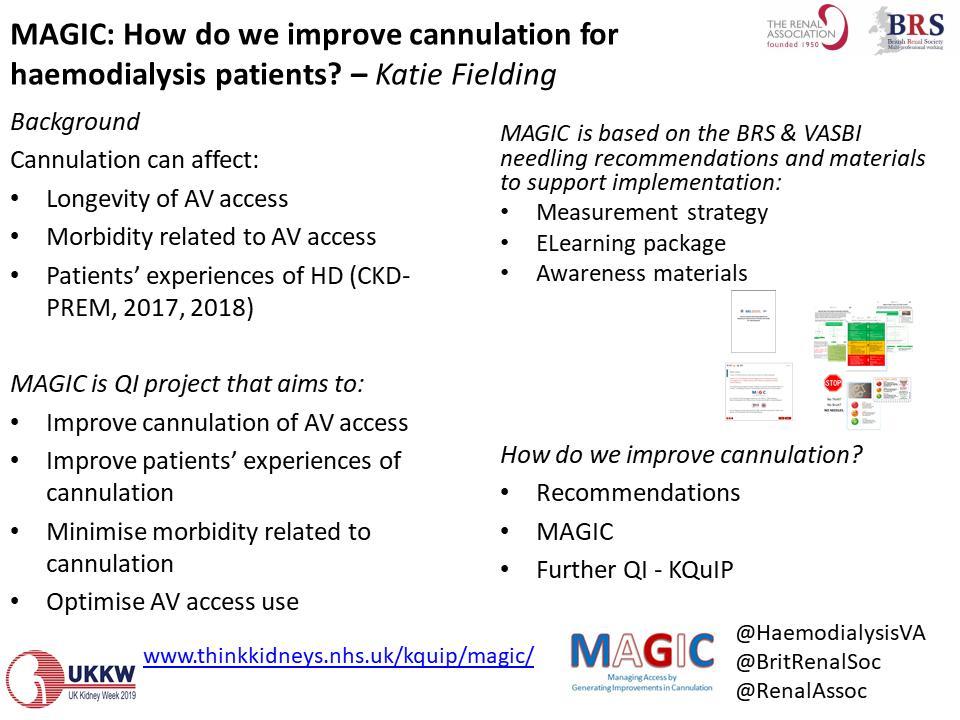 Summary Session - MAGIC: How do we improve cannulation for haemodialysis patients? – Katie Fielding @HaemodialysisVA #UKKW2019