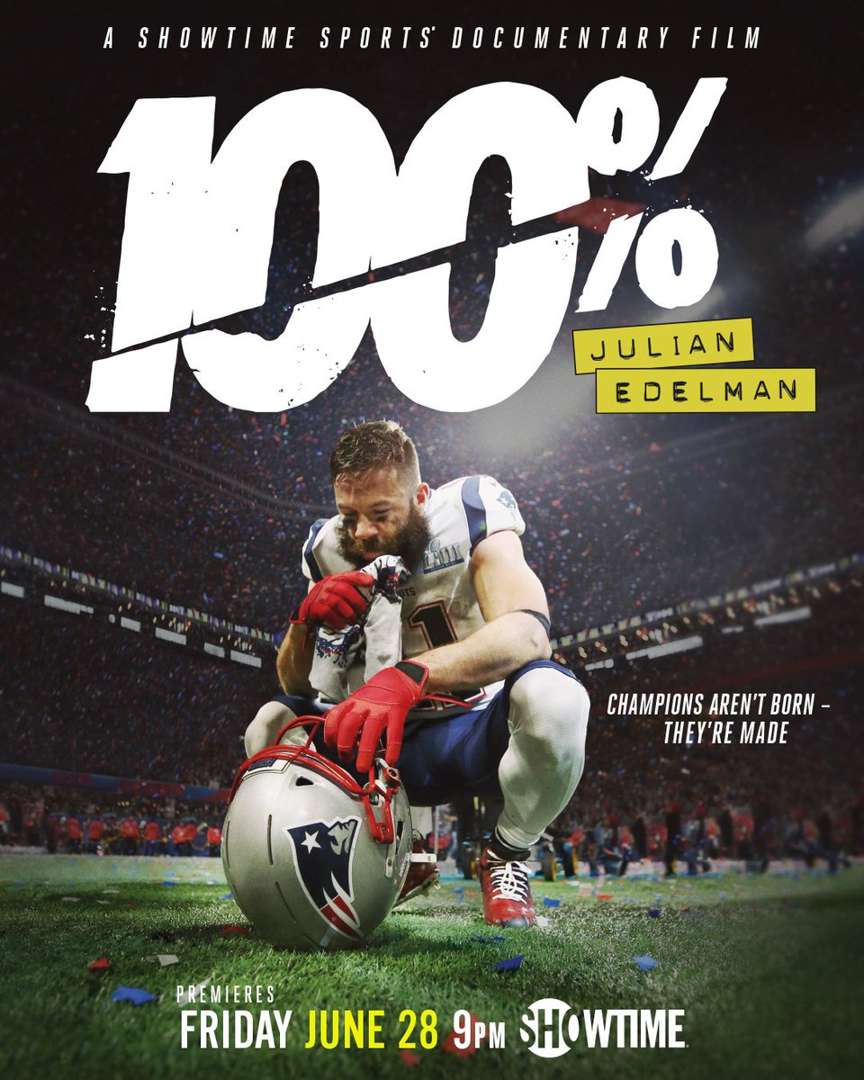 100%: Julian Edelman is the underdog story of @Edelman11, who overcame injury and controversy to become the 2019 Super Bowl MVP. Premieres Friday June 28th. Only on #Showtime.