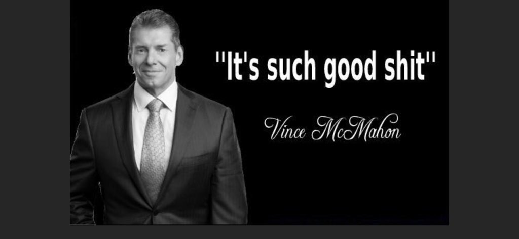 Image result for vince mcmahon such good shit
