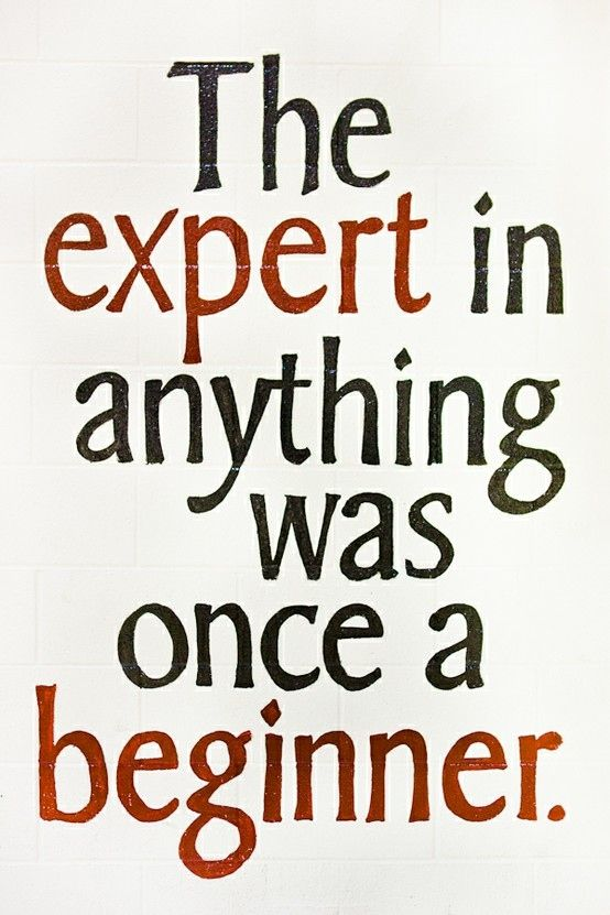 An Expert in anything was once a beginner! #successtips #motivationalquotes #succesquotes