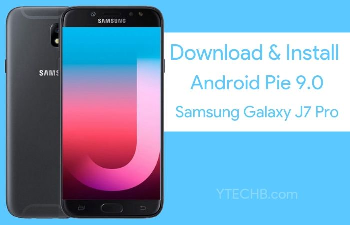Download Samsung Galaxy J7 Pro Android Pie Update! Here