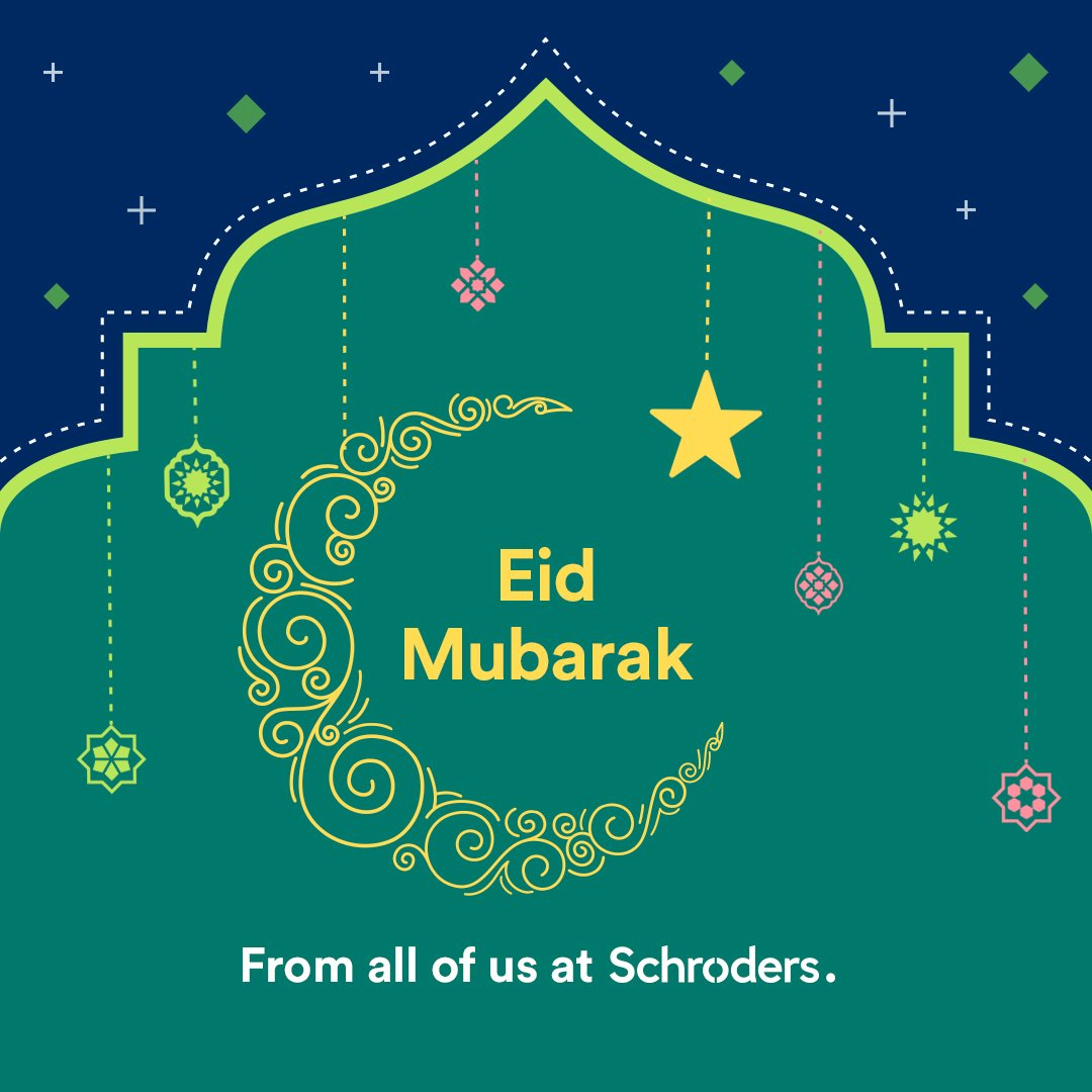 Eid Mubarak, from all of us here at Schroders.