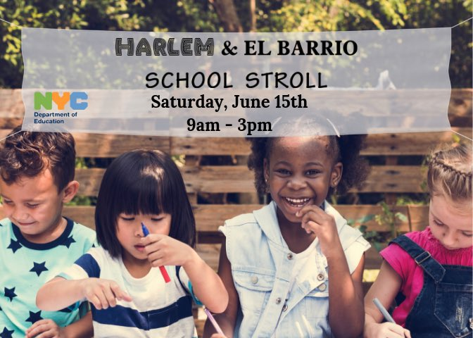 Curious about Harlem & El Barrio Schools? We're excited to meet you too! Visit any number of these schools (on flyer) and see what makes them SHINE. JOIN US FOR THE AFTER-STROLL PARTY!* 12PM - 3PM THE HUB
