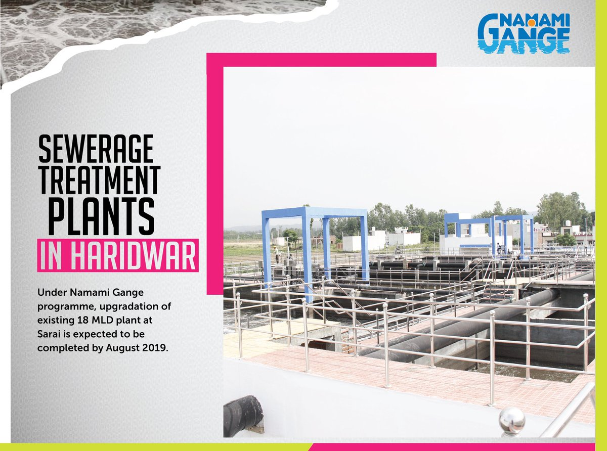 Under Namami Gange programme, upgradation of existing 18 MLD plant at Sarai, Haridwar is expected to be completed by August 2019. #NamamiGange