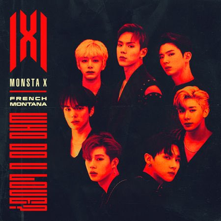 [#MONSTA_X] WHO DO U LOVE? featuring @FrencHMonTanA is out now! #몬스타엑스 #MONSTAX #WHODOULOVE Listen here: smarturl.it/WDYL.MonstaX