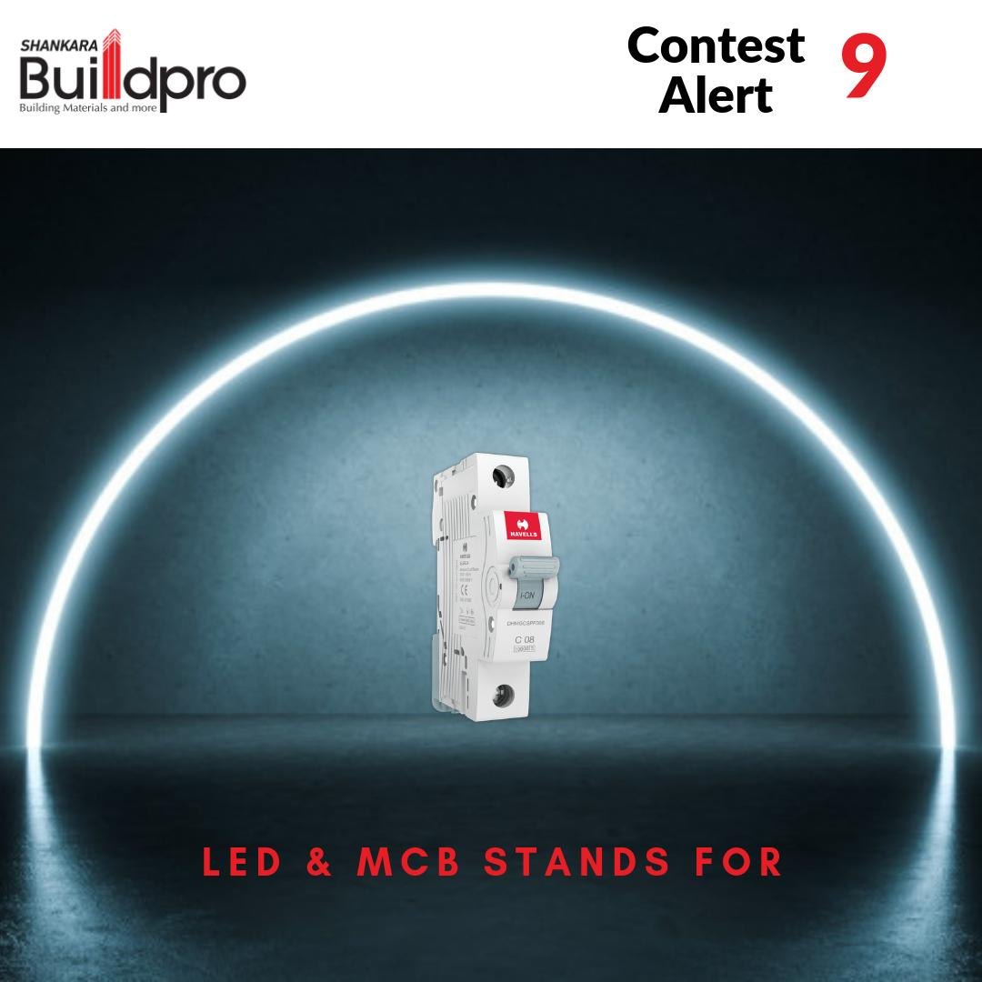 #ContestAlert 9  In the context of electrical, what does LED & MCB stand for:  Refer our blogs to know the right answer: https://buildpro.store/blog/   Lucky winners will get discount coupons from http://buildpro.store  website  #BuildWithBuildpro #ApnaGharBanayega #Led #Light #MCB
