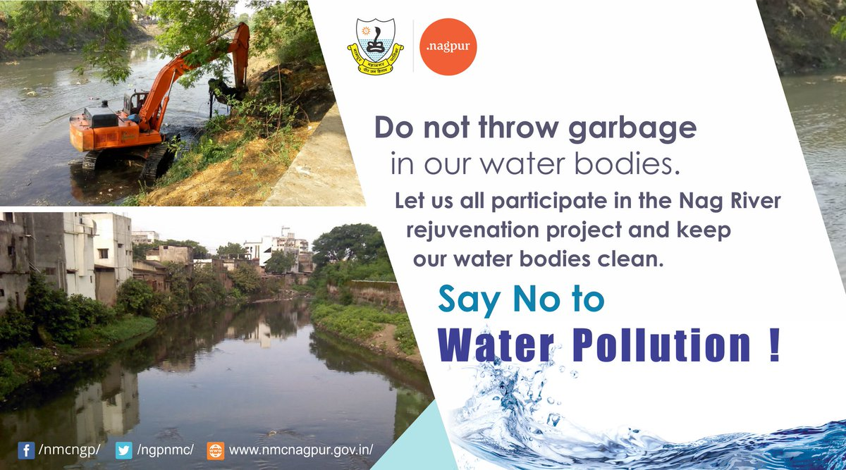 Nagpur got its name from Nag river, we have made it a 'Nullah'. Under the Nag River cleaning project we are working very hard to give it back its status of being called a 'River' Let us all participate in it by not throwing garbage in these water bodies and by keeping it clean