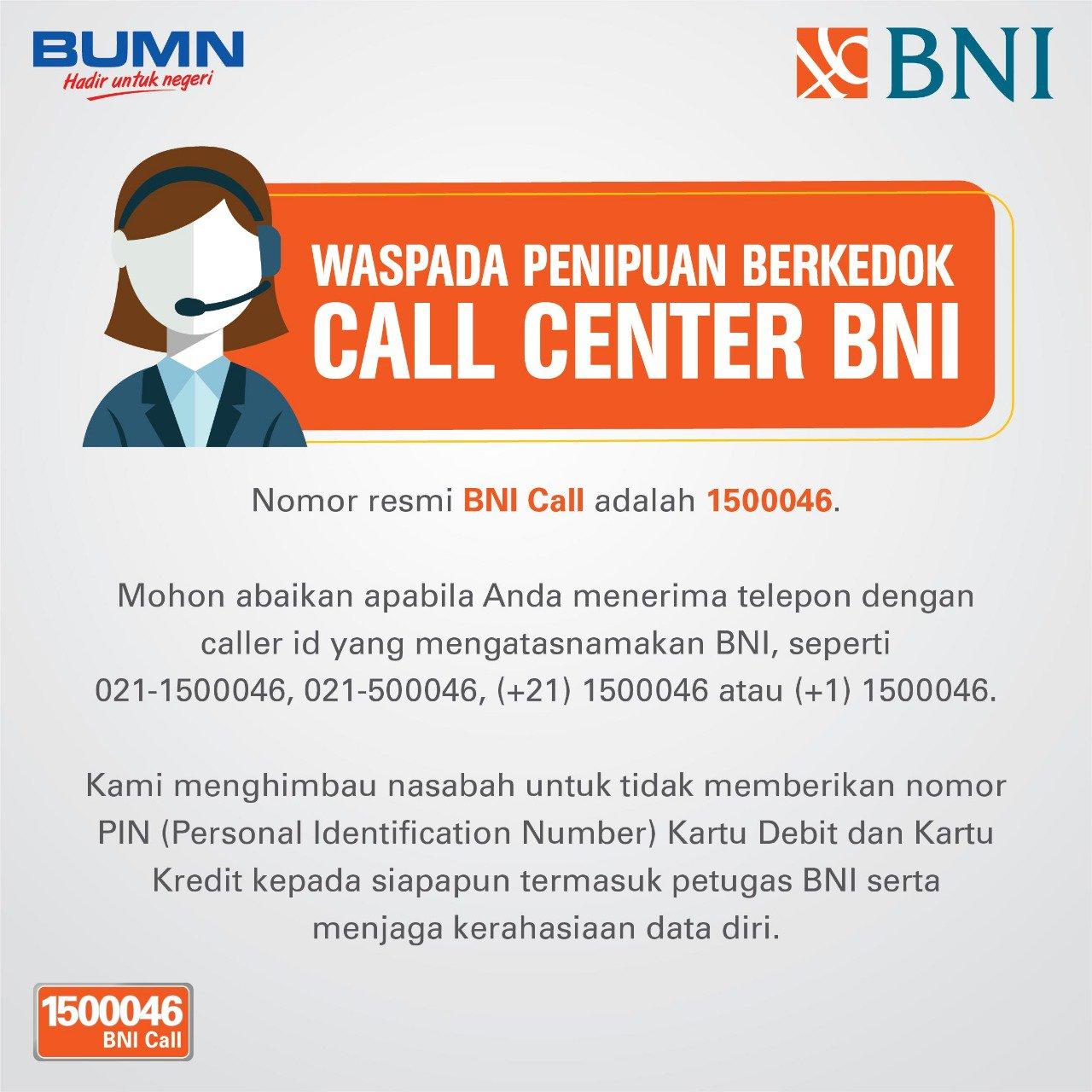Pt Bank Negara Indonesia Persero Tbk On Twitter Sahabat Bni Tengah Marak Kasus Penipuan Yang Mengatasnamakan Call Center Bni Melalui Telepon Nomor Resmi Bni Call Adalah 1500046 Kami Menghimbau Nasabah Tidak Memberikan No
