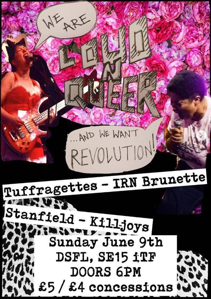 TONIGHT Loud N Queer: Tuffragettes, Killjoys, IRN Brunette, Stanfield Sunday 9 June @ 7:30 pm - 11:30 pm £4 – £5.92 diyspaceforlondon.org/event/loud-n-q…