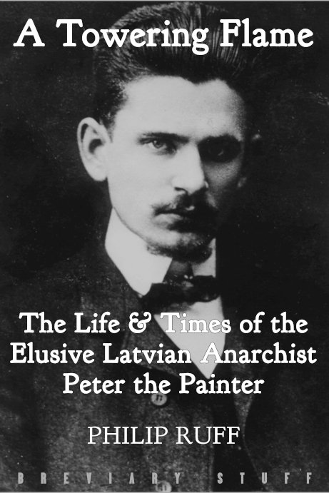 "SPECIAL OFFER! £5 OFF the hardback edition of ""A Towering Flame: The  Life & Times of the Elusive Latvian Anarchist  Peter the Painter""  when you order from the @BreviaryStuff website: https://www.breviarystuff.org.uk/philip-ruff-a-towering-flame/ …"